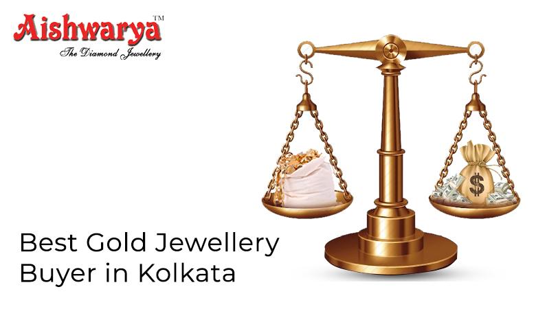 Why is Aishwarya Jewellery The Best Gold Jewellery Buyer in Kolkata?