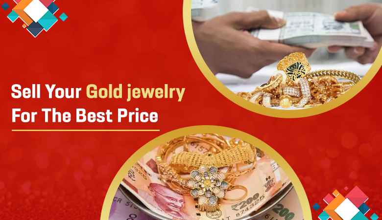 Where Can I Sell My Gold Jewelry For The Best Price?