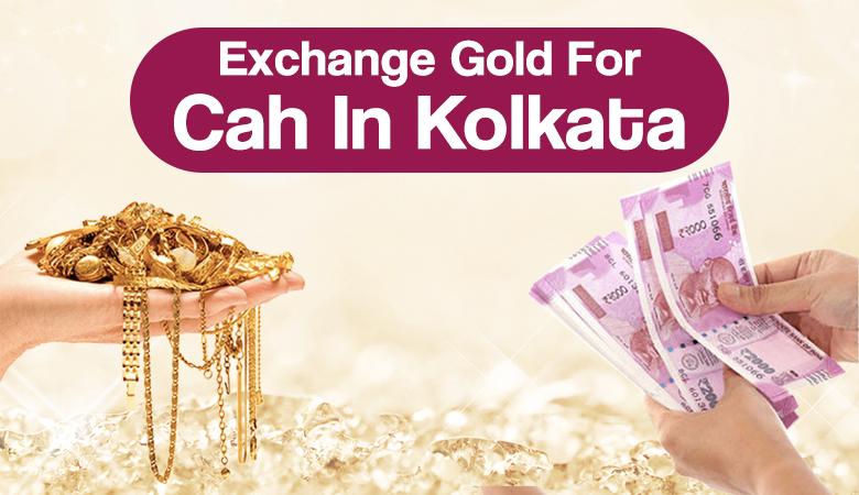 How Do I Exchange Gold For Cash In Kolkata?
